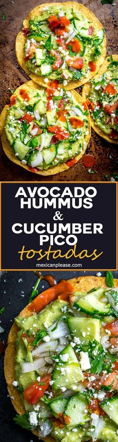 These Vegan Avocado Hummus and Cucumber Pico de Gallo Tostadas will make even the crankiest of carnivores take a second bite. Final zip from some hot sauce highly recommended. So good! mexicanplease.com