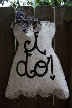 Wedding dress I do burlap door hanger by adoorablesdoordecor, $35.00