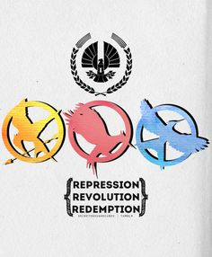 Repression, Revolution, Redemption. Hunger Games.