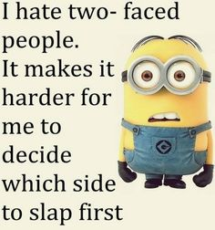 Cute Facetious Minions pictures sept 2015 AM, Thursday September 2015 PDT) - 10 pics - Minion Quotes Funny Minion Memes, Minions Quotes, Funny Jokes, Hilarious, Funny Sayings, Minion Humor, Minion Pictures, Funny Pictures, Two Faced People