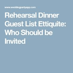 Rehearsal Dinner Guest List Ettiquite: Who Should be Invited