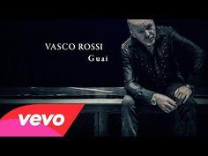 Vasco Rossi - Guai - YouTube