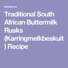 South African recipe for Traditional Buttermilk Rusks (Karringmelkbeskuit). Terrific with morning coffee, or any other time Buttermilk Rusks, Buttermilk Recipes, Rusk Recipe, South African Recipes, Traditional, Cooking, Kitchen, Brewing, Cuisine