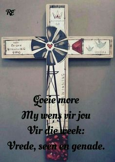 Mooi sêgoed Evening Greetings, Good Morning Greetings, Good Morning Good Night, Good Morning Wishes, Day Wishes, Good Morning Quotes, Lekker Dag, Afrikaanse Quotes, Goeie More