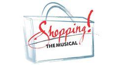 """Shopping! The Musical"" @ The Shelton Theater (San Francisco, CA)"