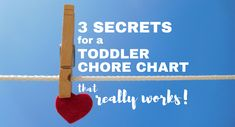 Looking to create a chore system for your toddler or preschooler? Learn three secrets to creating the perfect toddler chore chart system.