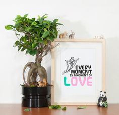 Every moment is a moment of love  Love Quote  by TwistThePrint