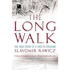 The Long Walk: The True Story of a Trek to Freedom : Paperback : Slavomir Rawicz : 9781845296445