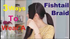 3 Ways To Wear A Fishtail Braid