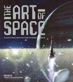New Book: The Art of Space : the History of Space Art, from the Earliest Visions to the Graphics of the Modern Era / Ron Miller ; forewords by Carolyn Porco and Dan Durda, 2014. This new book is out of this world (sorry..), featuring an in-depth discussion of the history and evolution of artistic representations of outer space.
