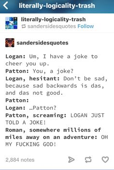 Roman was on an adventure when this happened. Back in seconds flat when he heard Patton Thomas And His Friends, Yo Gi Oh, Funny Memes, Hilarious, Logan, Thomas Sanders, Sander Sides, My Escape, Markiplier