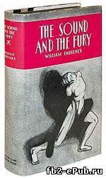 «Шум и ярость» –Уильям Фолкнер