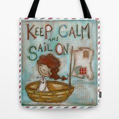 Keep Calm and Sail On Tote Bag by Diane Duda Art - $22.00
