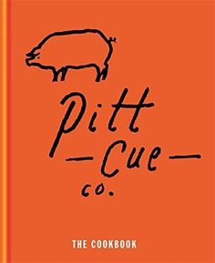 Pitt Cue Co. - The Cookbook: Amazon.co.uk: Tom Adams, Jamie Berger, Simon Anderson, Richard H. Turner: 9781845337568: Books