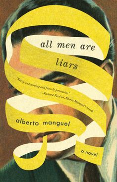 All Men are Liars, designed by Jason Booher (from The Best Book Covers of 2012 via Flavorwire)