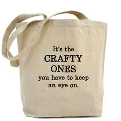 I love this... I would say the same of all my fabulous crafty bloggy friends!!!!/ I have lots of crafty friends who would like this bag