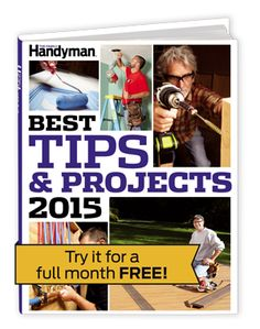 The Family Handyman Best Tips & Projects 2015