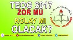 2017 Teog Zor Mu, Kolay Mı Olacak?