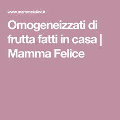 Omogeneizzati di frutta fatti in casa | Mamma Felice