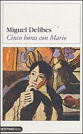 Miguel Delibes - Cinco Horas con Mario