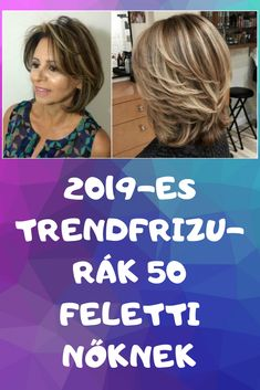 2019-es trendfrizurák 50 feletti nőknek Hair Beauty, Cute Hair