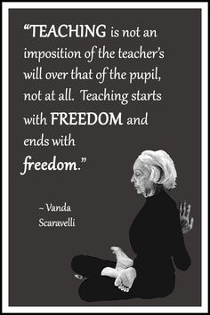 "Yoga quote by Vanda Scaravelli: ""Teaching is not an imposition of the teacher's will over that of the pupil, not at all. Teaching starts with freedom and ends with freedom. Iyengar Yoga, Ashtanga Yoga, Yoga Flow, Yoga Meditation, Citations Yoga, Yoga Themes, Yoga World, Yoga Philosophy, Yoga Pictures"