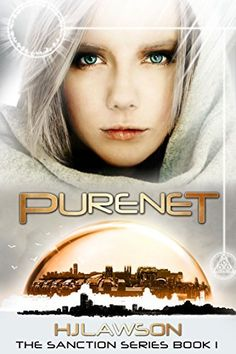 Purenet: A Young Adult Dystopian Science Fiction Novel (The Sanction Series Book 1) by HJ Lawson, http://www.amazon.com/dp/B00ROILJSI/ref=cm_sw_r_pi_dp_5Fcfvb1MKD7EY