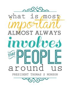 """""""what is most important"""" free printable + chalkboardversion - President Thomas S Monson quote - www.itsalwaysautumn.com"""