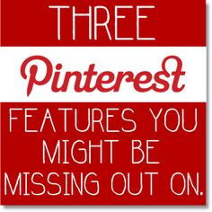 Three Pinterest Features You Might Be Missing Out On from Texas Lovebirds