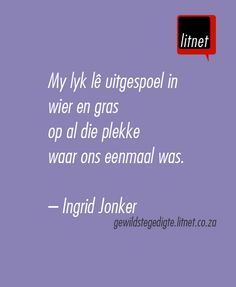 """Ontvlugting"" deur Ingrid Jonker die mooiste selfmoord brief ooit, haar pyn is opmerklik. Wise Quotes, Poetry Quotes, Inspirational Quotes, Wise Sayings, Afrikaanse Quotes, Making Words, Poems Beautiful, Broken Heart Quotes, Pretty Words"