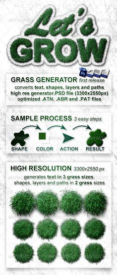 Realistic Grass Generator - Let's Grow #GraphicRiver The Let's Grow Grass Generator is a powerful set of actions and brushes for photoshop. You could generate grass from text, shapes, paths and painted layers in 3 easy steps. 1. Create your text, shape, layer or path 2. Choose your favourite color 3. Run a grass action The package includes: 1 generator_file.psd 1 grass_brushes.abr 1 help_pattern.atn 1 realistic_effects.atn 1 shape_layer_path_grass_actions.atn 1 text_grass_actions.atn 1…
