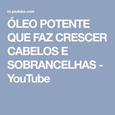 ÓLEO POTENTE QUE FAZ CRESCER CABELOS E SOBRANCELHAS - YouTube