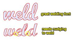 """New owners of digital diecutters often ask what are the best fonts for welding (or """"connecting"""" if they haven't been indoctrinated into our odd vernacular yet). We may give a few suggestions but us..."""