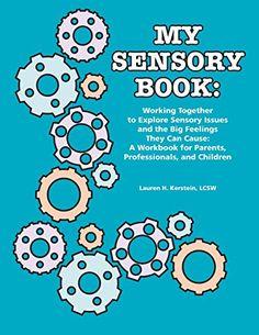 My Sensory Book: Working Together to Explore Sensory Issu...
