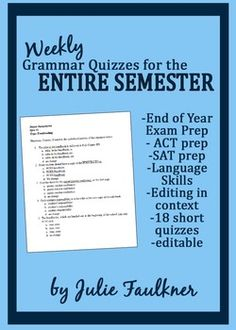 Weekly Grammar Quizzes for the Entire Semester. Incredibly useful for middle school/high school teachers. Preps for ACT and SAT.