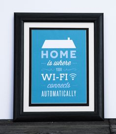 Home is where your WI-FI connects automatically - Typography quote poster print