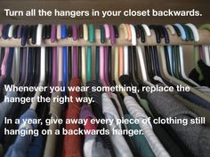 Clean out your closet and donate the items you haven't worn in the past year.