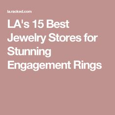LA's 15 Best Jewelry Stores for Stunning Engagement Rings