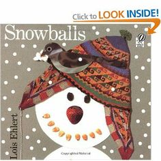 Snowballs : this is a beautifully illustrated book that makes me want to run out and build a snowman!