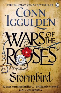 Stormbird: Wars of the Roses #1 by Conn Iggulden. Loved it!
