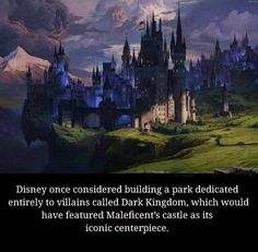 Disney once considered building a park dedicated entirely to villains called Dark Kingdom, which would have featured Maleficent's castle as its iconic centerpiece. Fantasy Magic, Fantasy Love, Disney And More, Disney Love, Disney Stuff, Disney And Dreamworks, Disney Pixar, Disney Villains, Disney Characters