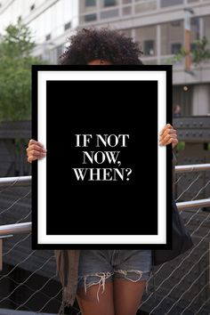 "Inspirational Print Motivational Quote ""If Not Now, When"" Black and White Typographic Art Print Wall Decor Poster"