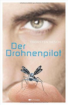"""""""Das Buch ist wärmstens zu empfehlen, wenn Drohnen für den Leser interessant sind. Auch und vor allem, wenn der Leser eher ein Nicht-Leser ist"""", Rezension zu Thorsten Nesch: 'Der Drohnenpilot' von Bücherchaos"""