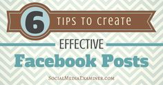 Are your Facebook posts optimized? In this article you'll discover 6 ways to optimize your Facebook posting tactics.