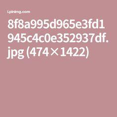 8f8a995d965e3fd1945c4c0e352937df.jpg (474×1422)