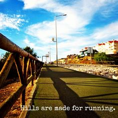 Hills are made for running - don't forget uphill running!