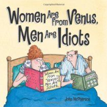 Women Are from Venus, Men Are Idiots, a Close to Home Collection by John McPherson #GoComics #ClosetoHome