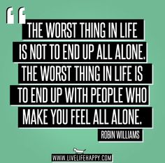 The worst thing in life... this is probably one of the most true quotes ever