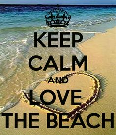 KEEP CALM AND LOVE THE BEACH tjn