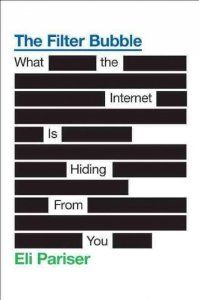The Filter Bubble: What the Internet Is Hiding from You -Eli Pariser